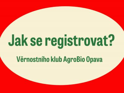 Jak se registrovat do Věrnostního klubu AgroBio Opava?
